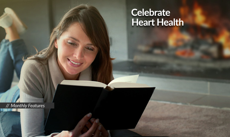 Celebrate Heart Health: Monthly Features